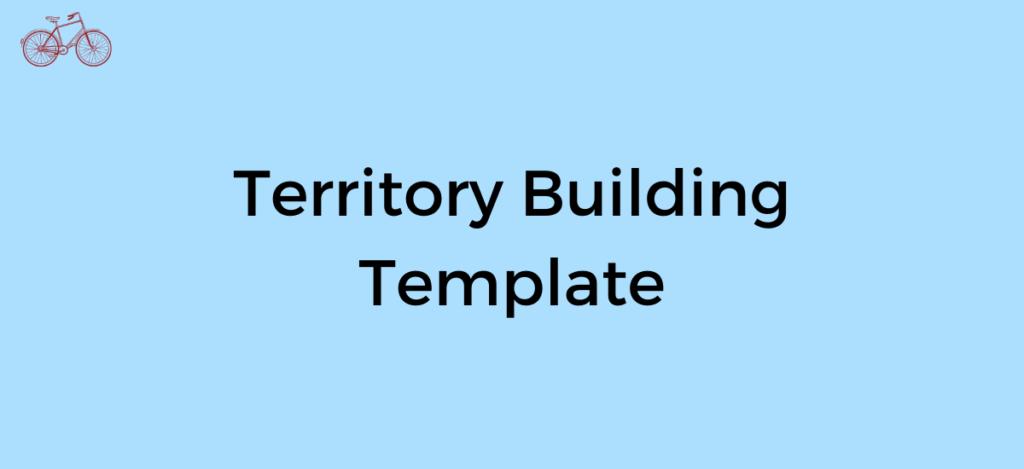 Territory Building Template